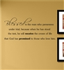 Blessed is the man who perseveres under trial, because when he has stood the test, he will receive the crown of life that God has promised to those who love him. Vinyl Wall Art Decal Sticker