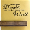 CHANGE YOUR Thoughts AND YOU CHANGE YOUR World Vinyl Wall Art Decal Sticker