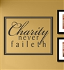 Charity Never Faileth Vinyl Wall Art Decal Sticker