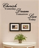 CHERISH Yesterday DREAM Tomorrow LIVE Today Vinyl Wall Art Decal Sticker