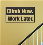 Climb Now. Work Later. Rock Climbing Vinyl Wall Art Decal Sticker