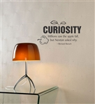 "CURIOSITY Millions saw the apple fall, but Newton asked why. ~ Bernard Baruch  "" Vinyl Wall Art Decal Sticker"