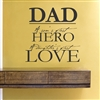 "DAD A son's first HERO A Daughter's first LOVE "" Vinyl Wall Art Decal Sticker"