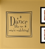 "Dance like no one's watching!"" Vinyl Wall Art Decal Sticker"