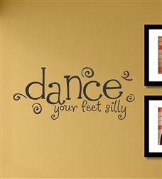 "dance your feet silly "" Vinyl Wall Art Decal Sticker"