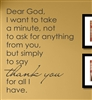 "Dear God, I want to take a minute, not to ask for anything from you but simply to say thank you for all I have. "" Vinyl Wall Art Decal Sticker"