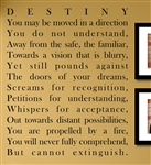 "DESTINY You may be moved in a direction You do not understand, Away from the safe, the familiar, Towards a vision that is blurry, Yet still pounds against The doors of your dreams, Screams for recognition "" Vinyl Wall Art Decal Sticker"