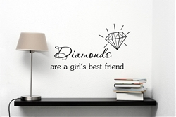 "Diamonds are a girl's best friend "" Vinyl Wall Art Decal Sticker"