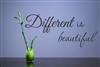 "Different is beautiful"" Vinyl Wall Art Decal Sticker"
