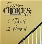 Dinner choices: Take it or leave it Vinyl Wall Art Decal Sticker