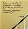 "Do not be anxious about anything, but in everything, by prayer and petition, with thanksgiving, present your requests to God. Phil 4-6 "" Vinyl Wall Art Decal Sticker"