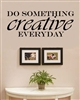 DO SOMETHING Creative EVERYDAY Vinyl Wall Art Decal Sticker