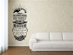 DON'T ASK YOURSELF WHAT THE WORLD NEEDS. ASK YOURSELF WHAT MAKES YOU Come Alive AND THEN GO DO THAT BECAUSE WHAT the world needs is people that have come alive. Howard Thurman Vinyl Wall Art Decal Sticker
