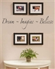 Dream ~ Imagine ~ Believe Vinyl Wall Art Decal Sticker