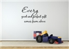 Every good and perfect gift comes from above Vinyl Wall Art Decal Sticker