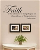 Faith is the substance of things hoped for, the evidence of things not seen. Hebrews 11:1 Vinyl Wall Art Decal Sticker