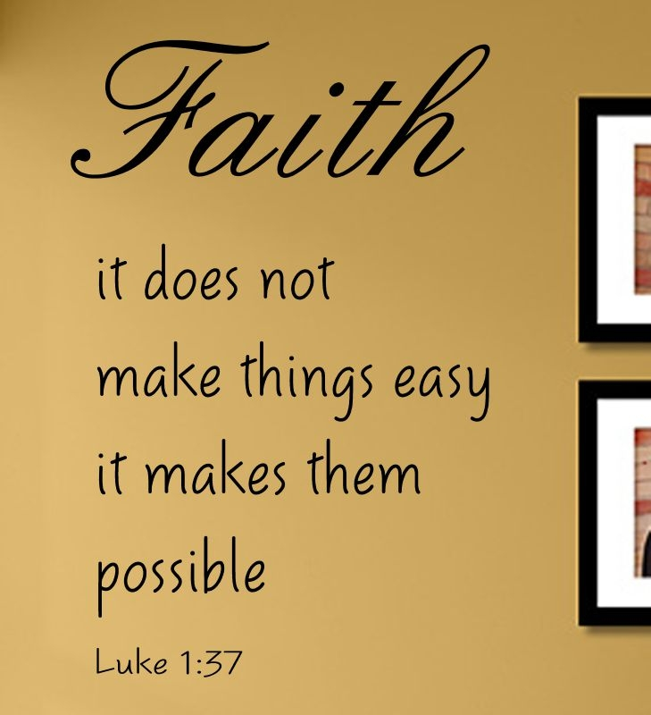Faith It Does Not Make Things Easy It Makes Them Possible