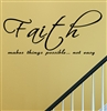 Faith makes all things possible... not easy Vinyl Wall Art Decal Sticker