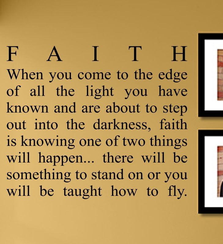 Faith When You Come To The Edge Of All The Light You Have