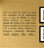 Fall in love or fall in hate. Get inspired or be depressed. ace a test or flunk a class. Make babies or make art. Speak the truth or lie and cheat. Dance on tables or sit in the corner. Life is divine chaos. Embrace.. Vinyl Wall Art Decal Sticker