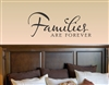Families are forever Vinyl Wall Art Decal Sticker
