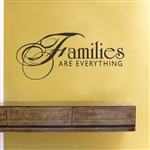 Families are everything Vinyl Wall Art Decal Sticker