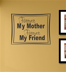 Forever My Mother forever My Friend Vinyl Wall Art Decal Sticker