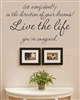 Go confidently in the direction of your dreams! Live the life you've imagined.  Vinyl Wall Art Decal Sticker