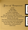 Grace of Compassion Lord This day At this table In this company Touch is in this place. Fill our hearts with Your love, Keep our sympathy and compassion Always fresh and Our faces turned towards heaven Lest we become hard,... Vinyl Wall Art Decal Sticker