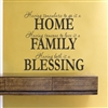Having somewhere to go is a HOME Having someone to love is a FAMILY Having both is a BLESSING  Vinyl Wall Art Decal Sticker