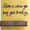 Home is where you hang your heart Vinyl Wall Art Decal Sticker