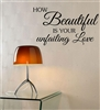 HOW Beautiful IS YOUR unfailing Love Vinyl Wall Art Decal Sticker