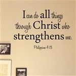 I can do all things through Christ who strengthens me. Philippians 4:13  Vinyl Wall Art Decal Sticker