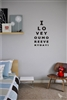 I love you more eye exam Vinyl Wall Art