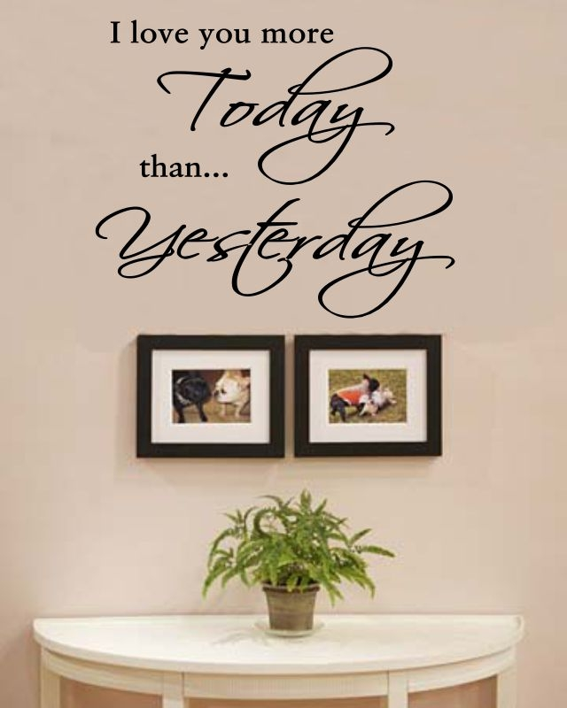 I Love You More Today Than Yesterday Vinyl Wall Art Decal Sticker
