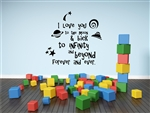I Love you to the MooN & back to iNFiNity aNd beyoNd Forever aNd ever. Vinyl Wall Art Decal Sticker