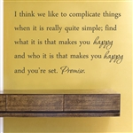 I think we like to complicate things when it is really quite simple  Vinyl Wall Art Decal Sticker