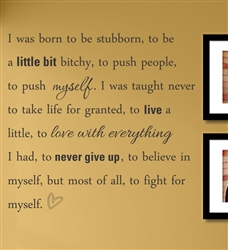 I was born to be stubborn, to be a little bit Vinyl Wall Art Decal Sticker