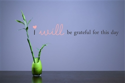 I will be grateful for this day Vinyl Wall Art Decal Sticker