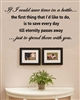 If I could save time in a bottle... the first thing that I'd like to do, is to save every day till eternity passes away... just to spend them with you. Vinyl Wall Art Decal Sticker