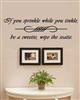 If you sprinkle while you tinkle be a sweetie, wipe the seatie. Vinyl Wall Art Decal Sticker