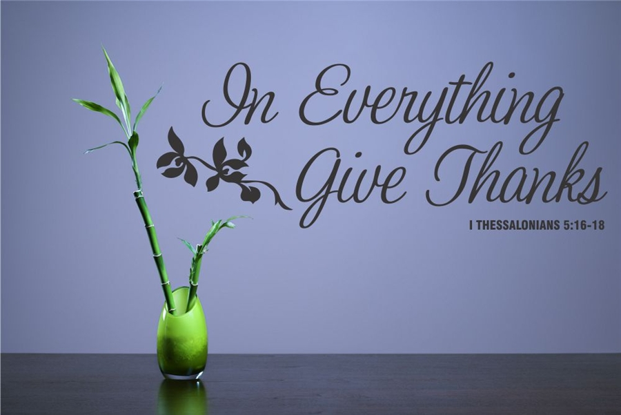 In Everything Give Thanks 1 Thessalonians 5 16 18 Vinyl