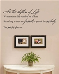 In the rhythm of Life We sometimes find ourselves out of tune But as long as there are friends to provide the melody, The music plays on. Vinyl Wall Art Decal Sticker