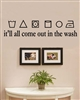 It'll all come out in the wash Vinyl Wall Art Decal Sticker