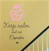 Keep calm and eat cupcakes Vinyl Wall Art Decal Sticker