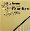 Kitchens are made to bring Families together Vinyl Wall Art Decal Sticker