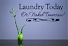 Laundry Today Or Naked Tomorrow Vinyl Wall Art Decal Sticker