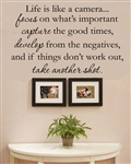 Life is like a camera... focus on what's important capture the good times, develop from the negatives, and if things don't work out, take another shot. Vinyl Wall Art Decal Sticker