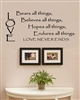 LOVE Bears all things, believes all things, Hopes all things, Endures all things. LOVE NEVER ENDS  Vinyl Wall Art Decal Sticker
