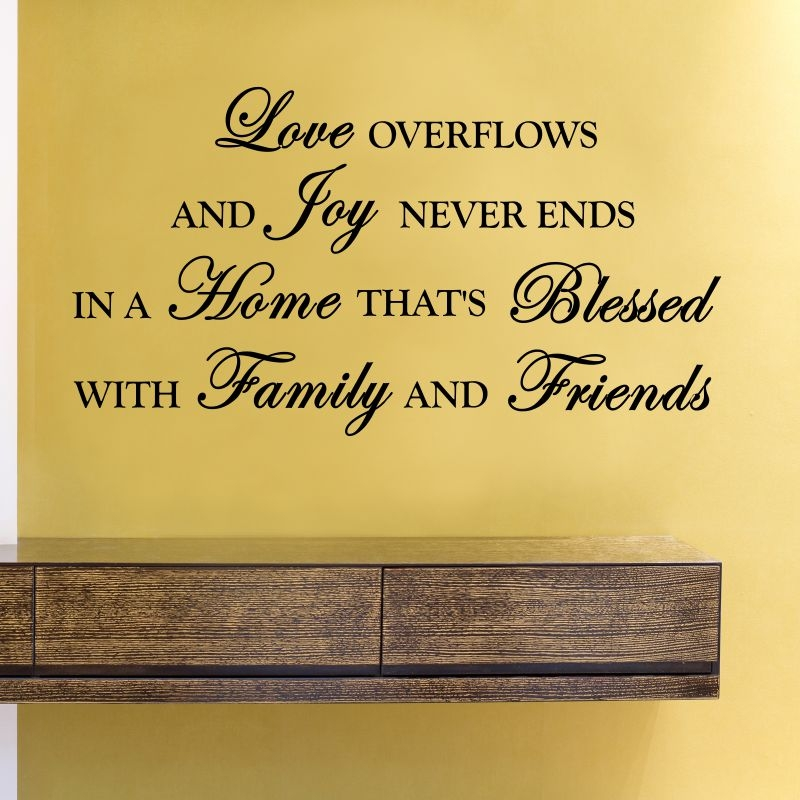 Love Overflows And Joy Never Ends In A Home That S Blessed